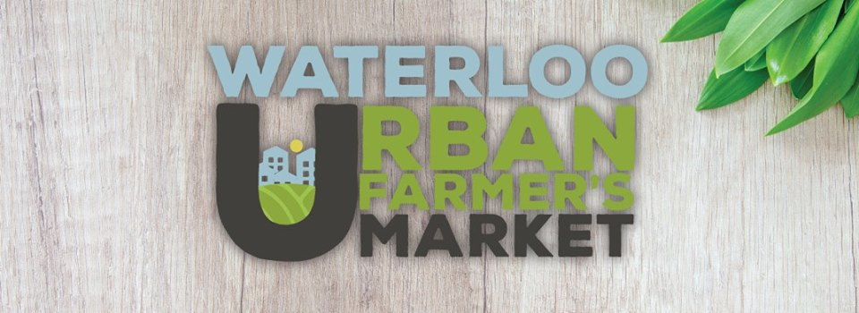 Waterloo Urban Farmer's Market – Waterloo Center for the Arts